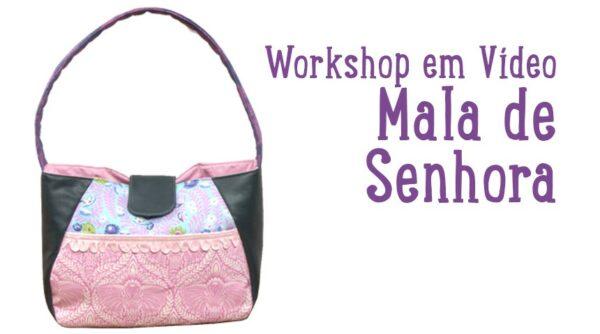 Workshop em Vídeo - Mala de Senhora
